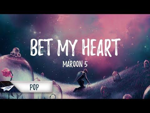 Maroon 5 - Bet My Heart (Lyrics / Lyric Video)