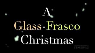 A Glass-Frasco Christmas (Todd Glass + Andy Frasco)