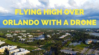 Flying High Over Orlando With a Drone