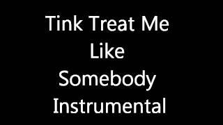 Tink Treat Me Like Somebody Karaoke Version