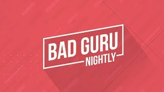 Letting go of the way things used to be | Bad Guru Nightly #110