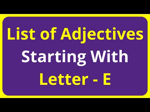List of Adjectives Words Starting With Letter - E