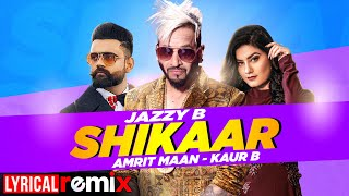 Shikaar (Lyrical Remix) | Jazzy B | Amrit Maan | Kaur B | Latest Punjabi Songs 2021 | Speed Records