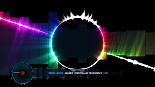 Dean Lewis   Waves Riverdale Music [HD].Remix.One