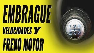Como usar el EMBRAGUE y las velocidades para que hagan de freno motor