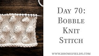 Day 70 : Bobble Knit Stitch : #100daysofknitstitches