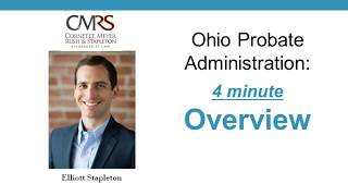 Four Minute Overview of the Probate Process in Ohio