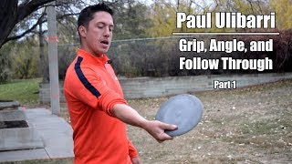 Paul Ulibarri Disc Golf Clinic 2017 - Grip, Angle, and Follow Through (Pt.1)