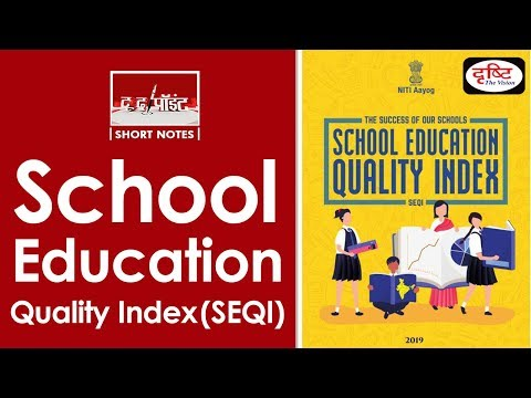 School Education Quality Index (SEQI) - To The Point