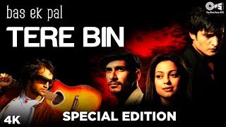 Gambar cover Tere Bin Special Edition - Bas Ek Pal | Atif Aslam, Mithoon | Urmila, Juhi Chawla, Jimmy Shergill