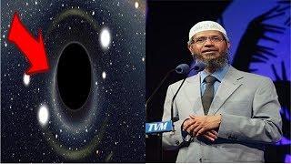 بعد جدال الكبير حول الثقب الاسود شاهد ذاكر نايك ماذا يقول عن علم الفضاء ! Zakir Naik