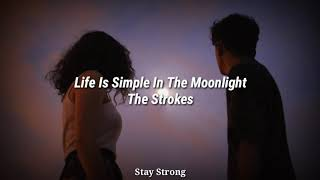 The Strokes - Life Is Simple In The Moonlight (Letra en español)
