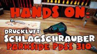 Ausprobiert: Lidl - PARKSIDE® Druckluft Schlagschrauber PDSS 310