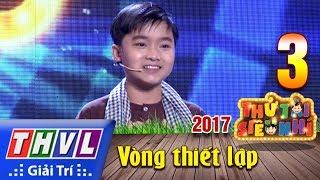 THVL   Thử tài siêu nhí 2017- Tập 3[2]: Chú Hai Lúa - Huỳnh Thanh Trung