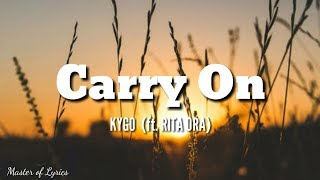 CARRY ON - Kygo ft. Rita Ora (lyrics from the original Motion picture