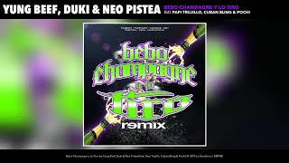 Yung Beef Duki  Neo Pistea Bebo Champagne Y Lo Tiro Feat Papi Trujillo Cuban Bling  Pochi Remix