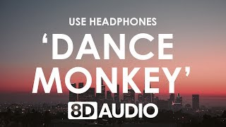 TONES AND I   DANCE MONKEY (8D AUDIO) 🎧