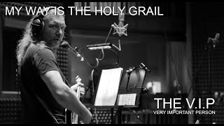 Video MY WAY IS THE HOLY GRAIL © 2020 THE V.I.P™ (Official Music Video