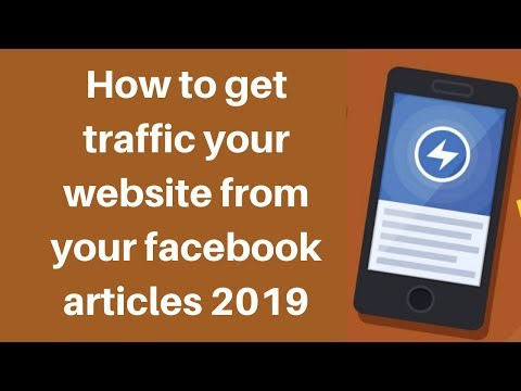 How to get traffic your website from your facebook articles 2019