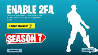 How to Enable 2FA FORTNITE SEASON 7 - Two Factor Authentication Fortnite! (FREE Boogie Down Emote)