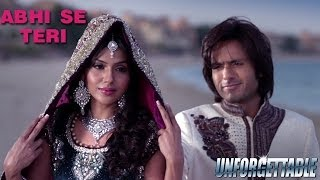Abhi Se Teri - Official Song - Unforgettable