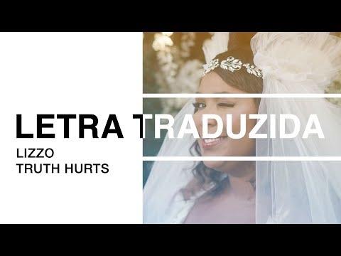 Lizzo - Truth Hurts (Letra Traduzida)