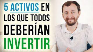 Video: 5 Activos En Los Que TODOS Deberían INVERTIR