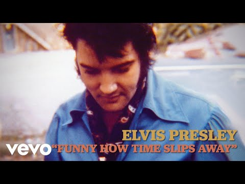 Elvis Presley - Funny How Time Slips Away (Official Lyric Video)