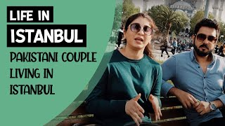 Life in Istanbul | Business & Jobs in Istanbul | Pakistani Couple living in Turkey