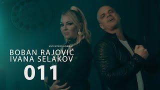 Boban Rajovic i Ivana Selakov - 011 (Official Video)