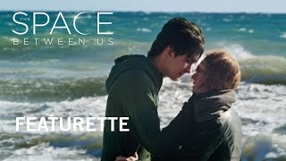 The Space Between Us  Featurette   In Theaters February 3 2017