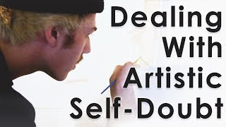 The Power Of Overcoming Artistic Self-Doubt