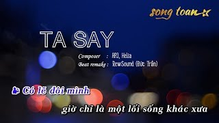 [Karaoke] TA SAY - APJ, Bảo Hân Helia, Masew | Beat remake by RewSound