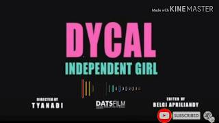 DYCAL-INDEPENDENT GIRL|official music spectrum