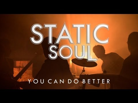 Static Soul // ♫ You Can Do Better ♫ [OFFICIAL VIDEO]