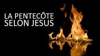 LA PENTECÔTE SELON JÉSUS