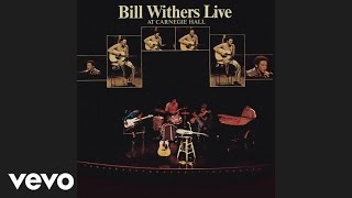 Bill Withers - I Can't Write Left-Handed (Live) (Audio)