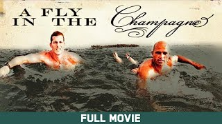 A Fly in the Champagne - Full Movie  - Kelly Slater, Andy Irons