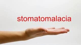How to Pronounce stomatomalacia - American English