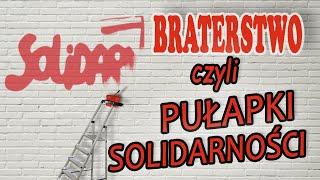 Braterstwo czyli pułapki solidarności…..Wiedza Dla Wszystkich
