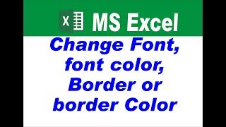 MS-Excel : Change Font, Border Color & Use of Fill Color Option in Excel in Hindi