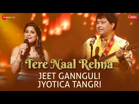 Download Tere Naal Rehna | Jeet Gannguli & Jyotica Tangri | Kumaar | #ZeeMusicOriginals | Vinnil Markan HD Video