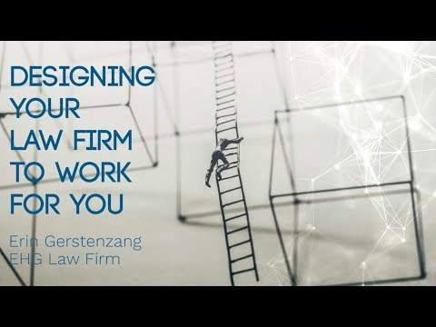 , title : 'Designing your Law Firm to Work For You