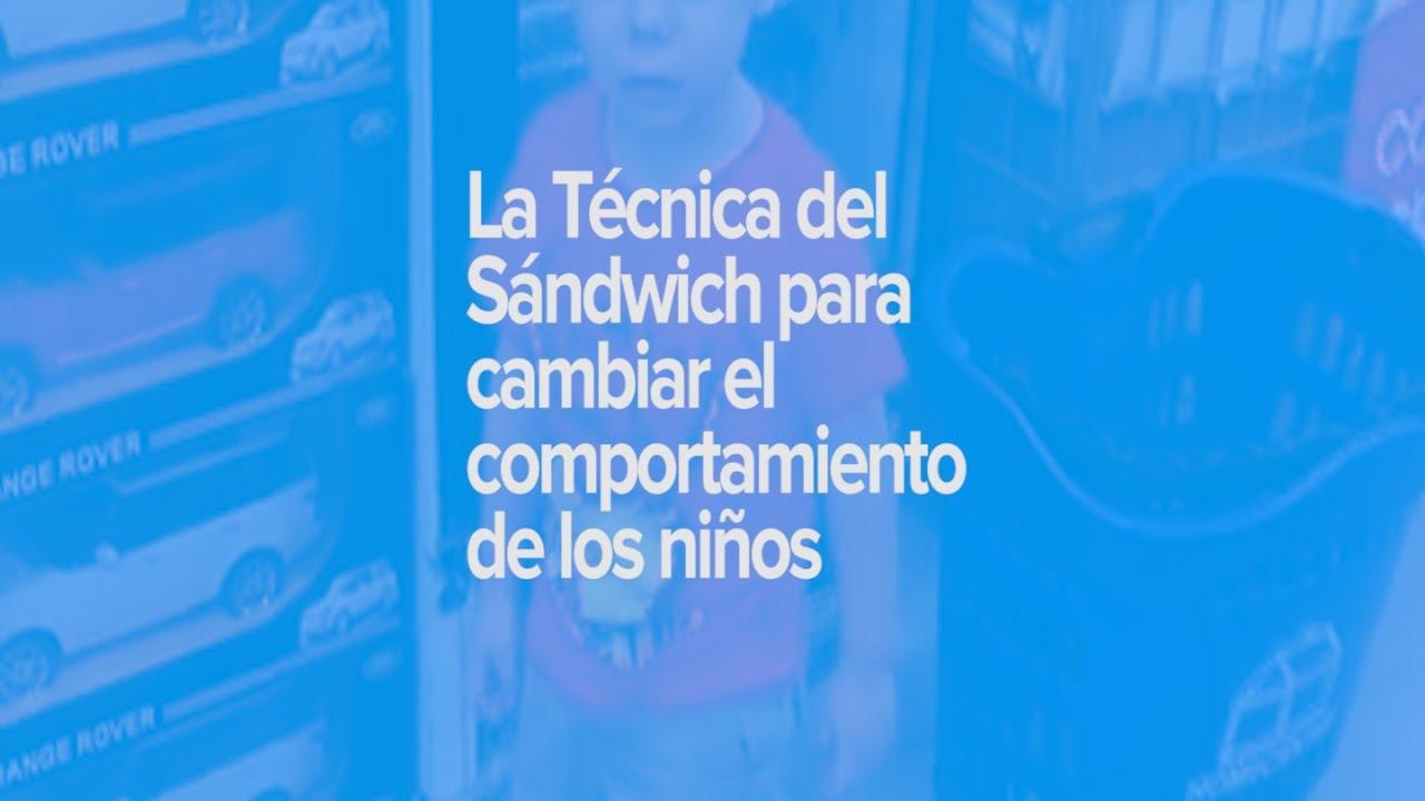 Cómo cambiar la conducta de los niños con la técnica del sándwich