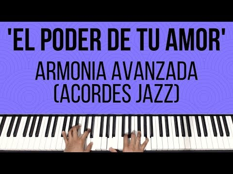 El Poder de Tu Amor | Armonia Avanzada (Acordes Jazz) | Tutorial de Piano