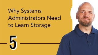 Why Systems Administrators Need to Learn Storage