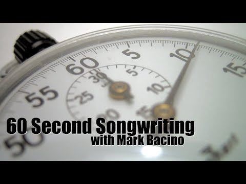 "An episode from my ""60 Second Songwriting"" series"