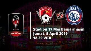 Link Live Streaming Semifinal Leg Kedua Piala Presiden, Kalteng Putra Vs Arema, Pukul 18.30 WIB