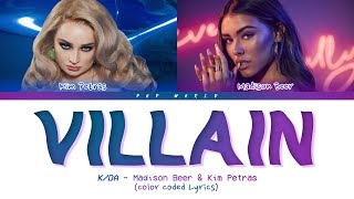 K/DA - VILLAIN (Lyrics) ft. Madison Beer & Kim Petras (Color Coded)