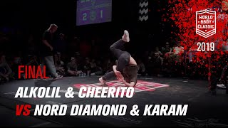 Alkolil & Cheerito vs Nord Diamond & Karam | FINAL | World BBoy Classic 2019